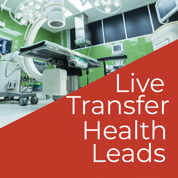 Buy Live Transfer Health Insurance Leads